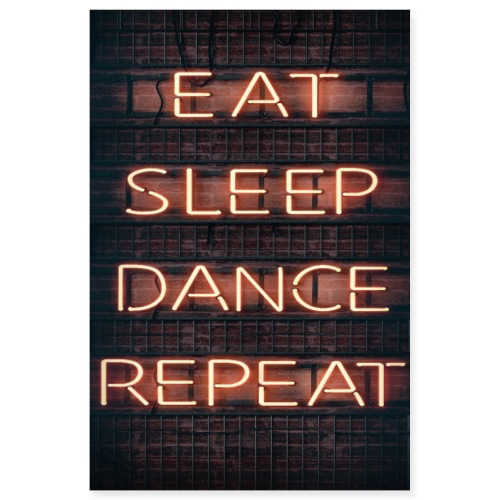 eat sleep dance repeat 2 - Poster 8x12