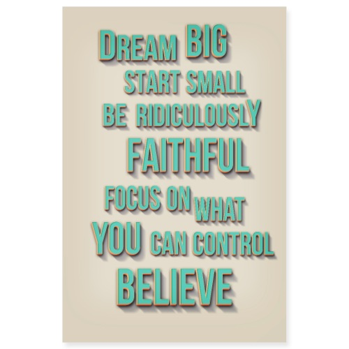 dream big start small - Poster 8x12