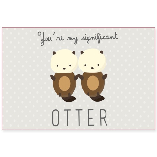 You re My Significant Otter Poster - Poster 36x24