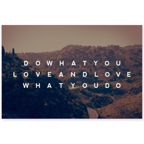 Do What You Love - Poster 36x24