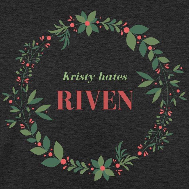 Kristy hates Riven