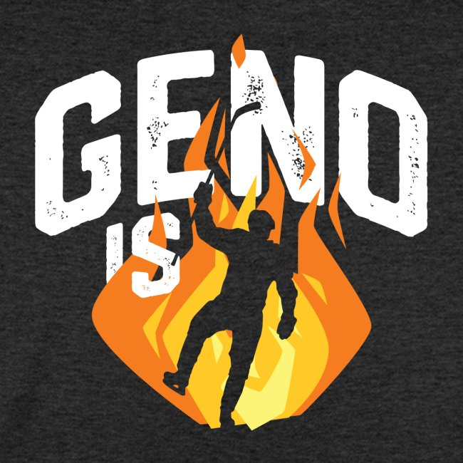 Geno is Fire
