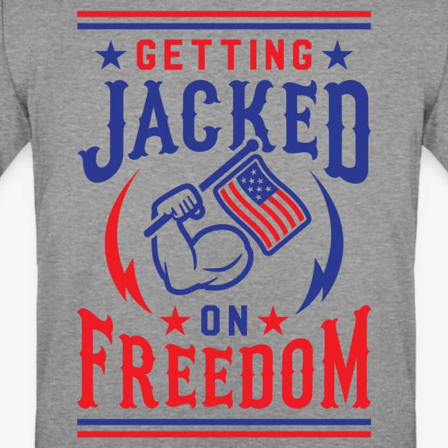 Getting Jacked On Freedom