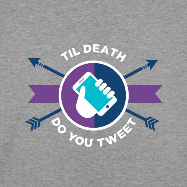 Til Death Do You Tweet - white