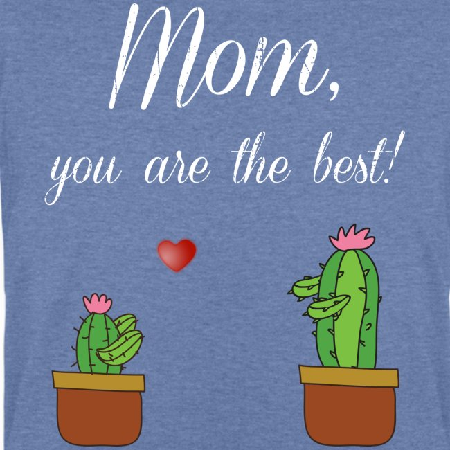 Mom you are the best