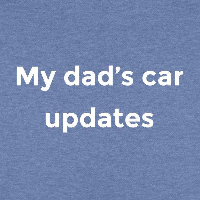 My dad's car updates