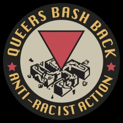 Queers bash back - anti-racist action