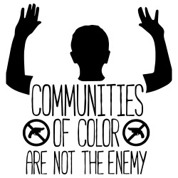 Communities of color are not the enemy