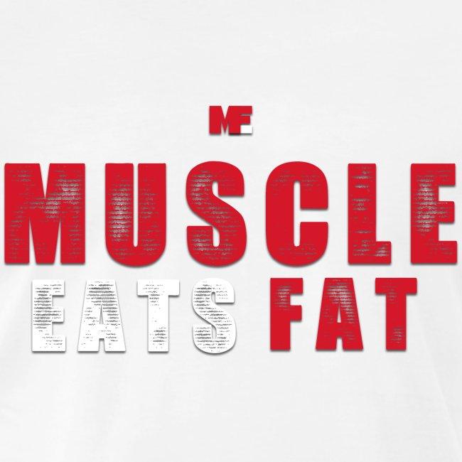 Muscle Eats Fat (Blood & Sweat)