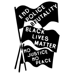 End Police Brutality - Black Lives Matter - No Justice No Peace