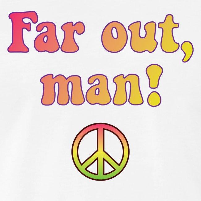 Far Out, Man