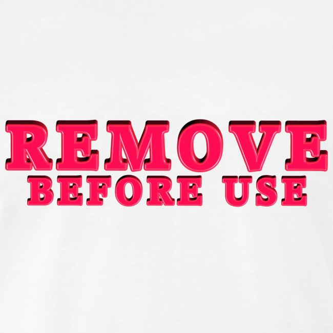 Remove Before Use for light