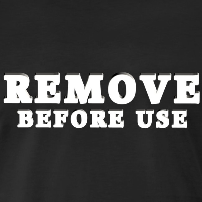 Remove Before Use for dark