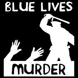 Blue Lives Murder