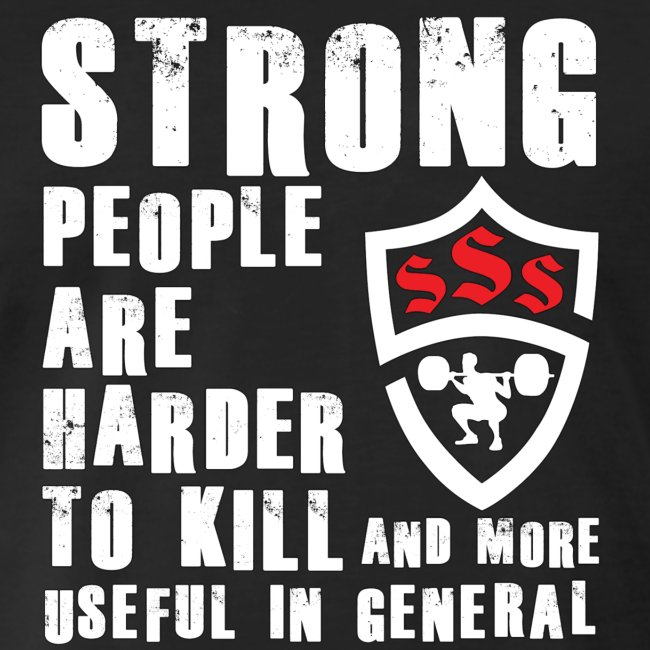 Strong People Are Harder To Kill