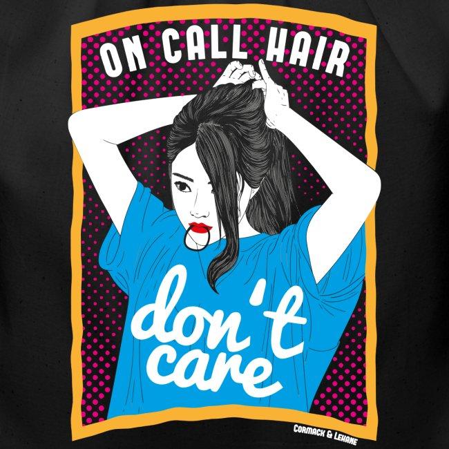 On call hair