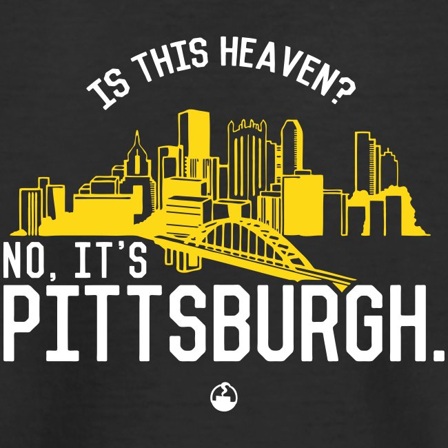 Is This Heaven? No, It's Pittsburgh