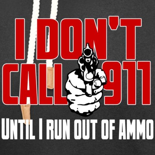I Don't Call 911 - Unisex Shawl Collar Hoodie
