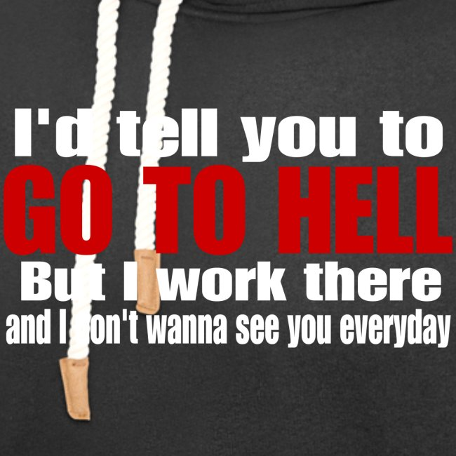 Go To Hell - I Work There