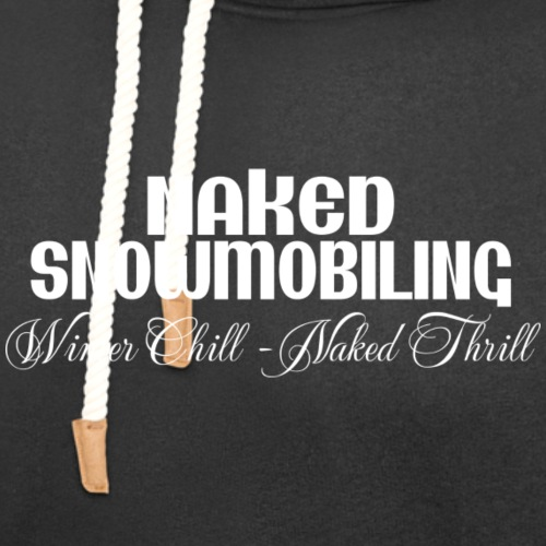 Naked Snowmobiling - Unisex Shawl Collar Hoodie