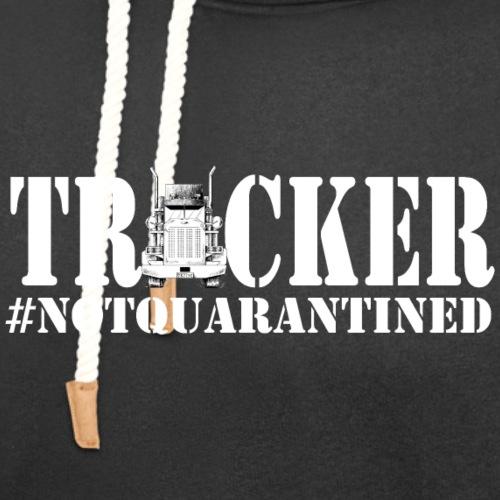 NotQuarantined Trucker - Unisex Shawl Collar Hoodie