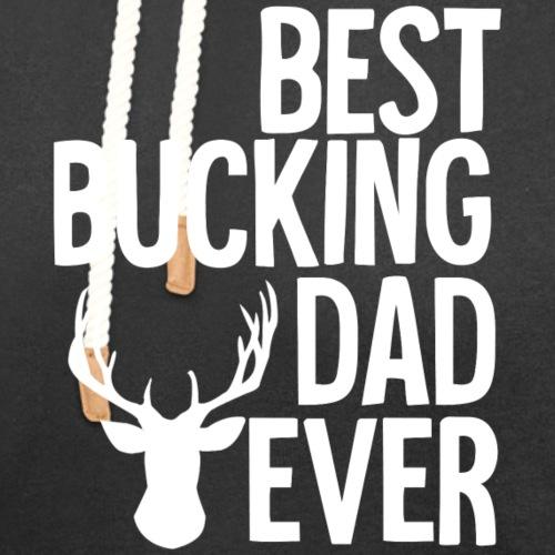 Best Bucking Dad Ever - Unisex Shawl Collar Hoodie