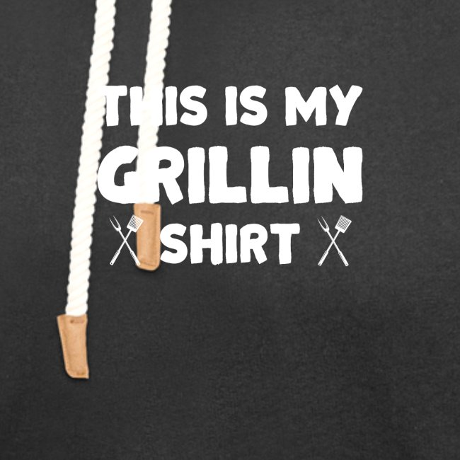 This is my Grillin Shirt
