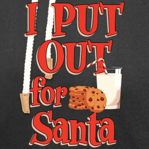 I Put Out For Santa - Unisex Shawl Collar Hoodie