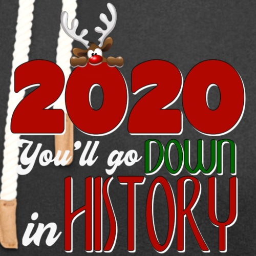 2020 You'll Go Down in History - Unisex Shawl Collar Hoodie