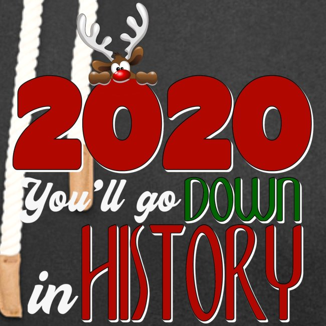2020 You'll Go Down in History
