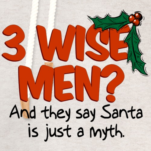 3 Wise Men? - Unisex Shawl Collar Hoodie