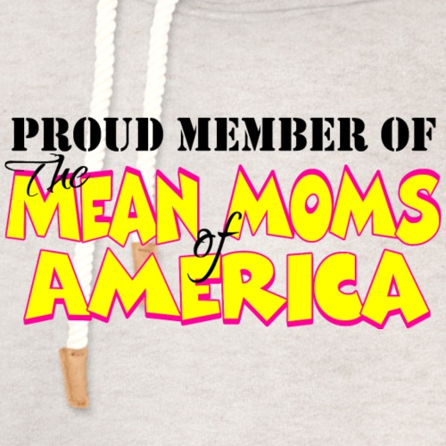 Mean Moms of America - Unisex Shawl Collar Hoodie