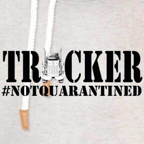 Trucker NotQuarantined - Unisex Shawl Collar Hoodie