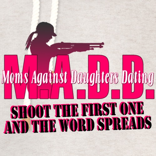 Moms Against Daughters Dating - Unisex Shawl Collar Hoodie