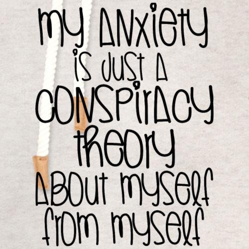 Anxiety Conspiracy Theory - Unisex Shawl Collar Hoodie