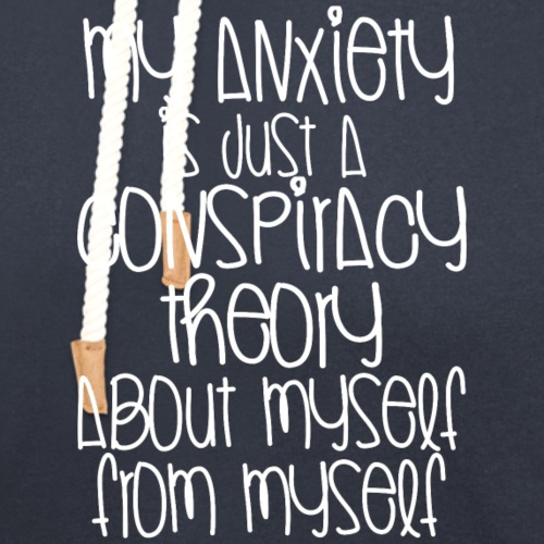 Anxiety Conspiracy Theory