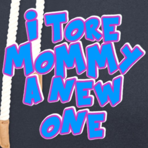 Tore Mommy a New One - Unisex Shawl Collar Hoodie