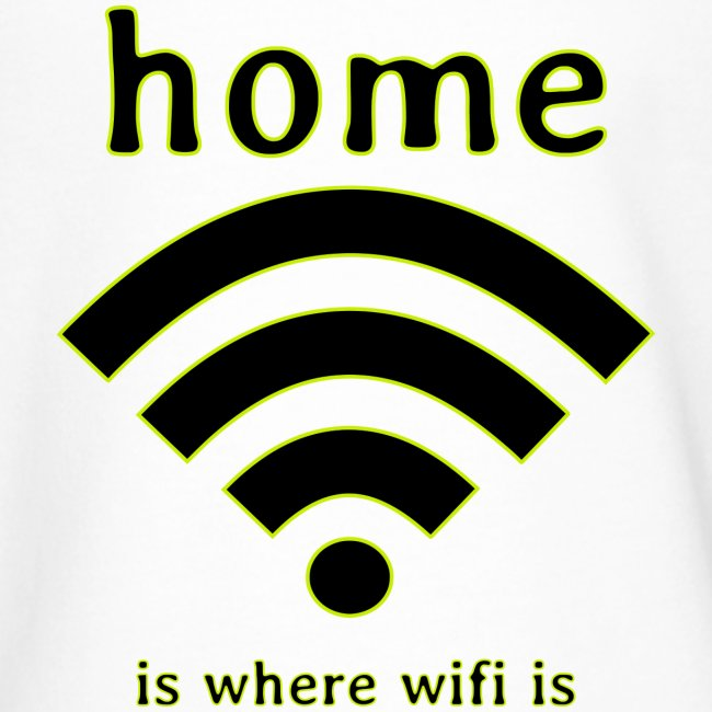 home is where wifi is