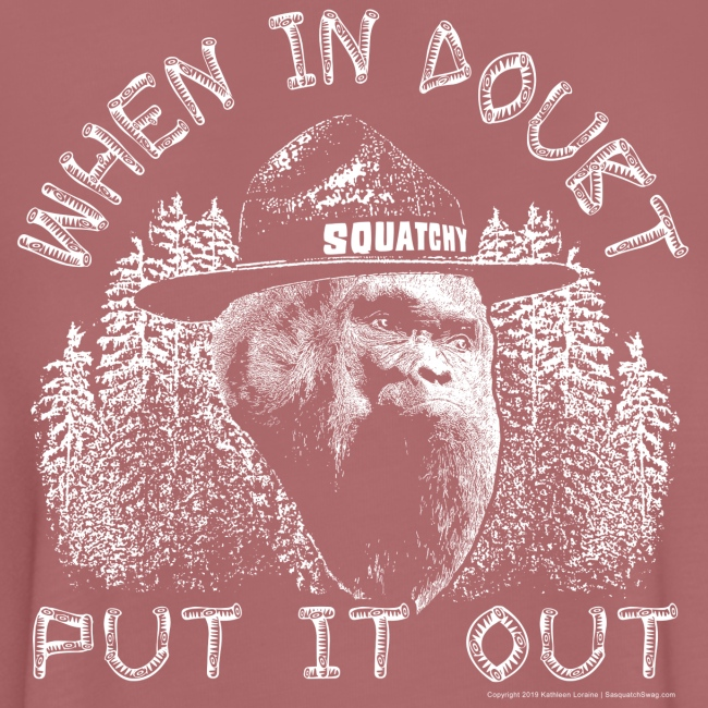 When in Doubt, Put it Out - Help Stop Wildfires