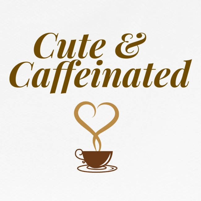 Cute & Caffeinated Women's Tee