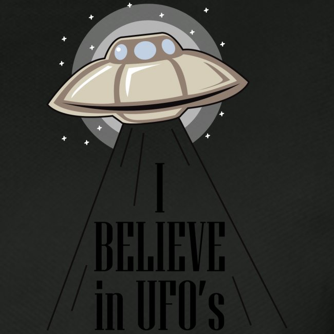 I BELIEVE in UFOs