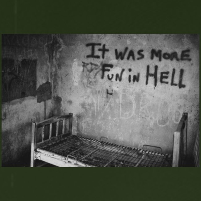it was more fun in hell