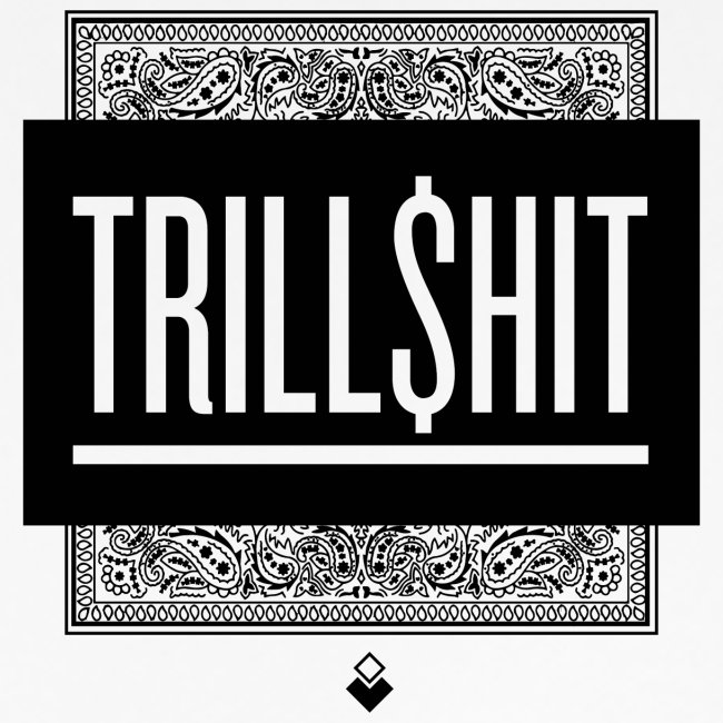 Trill Shit