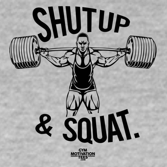 Shutup & Squat