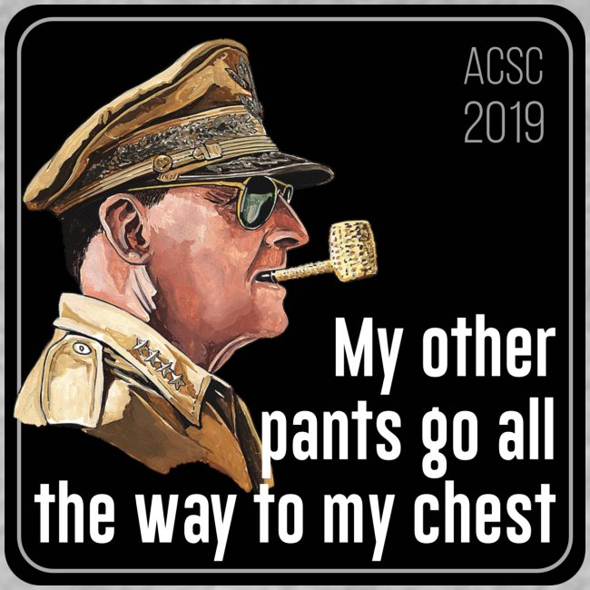 MacArthur: My pants go all the way to my chest