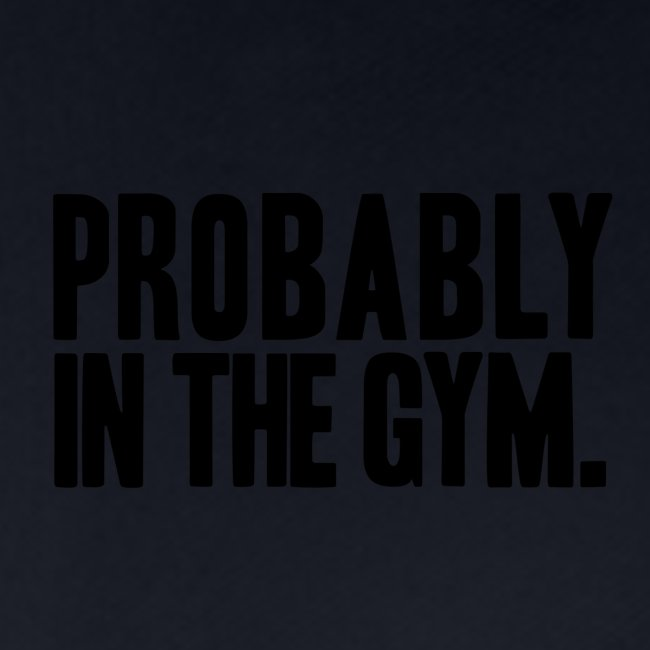 Probably in the gym