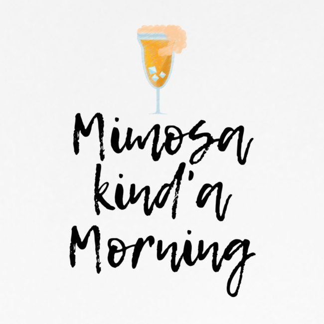 Mimosa Kind a Morning