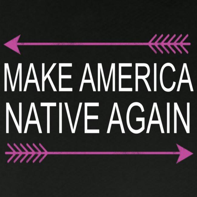 MakeAmericaNativeAgain