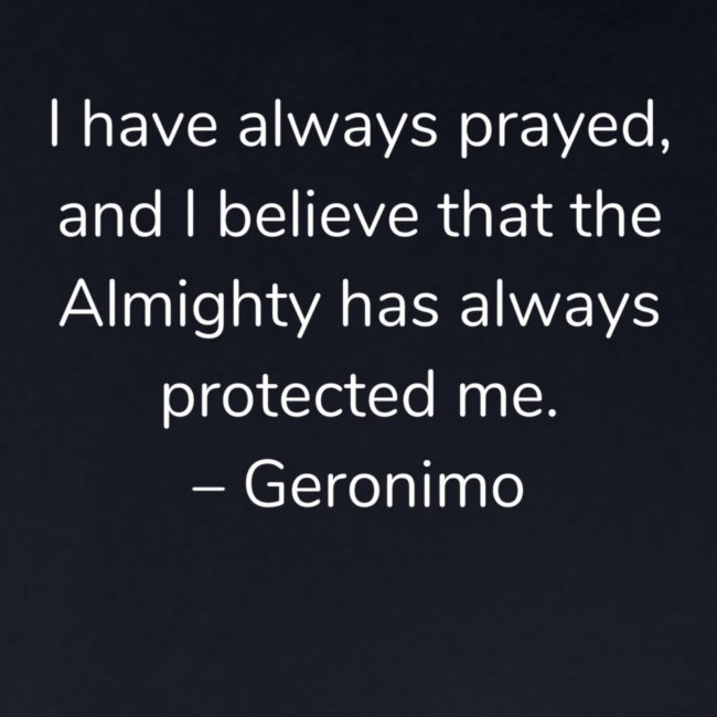 Geronimo Quote