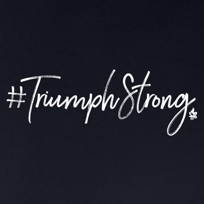 #TriumphStrong